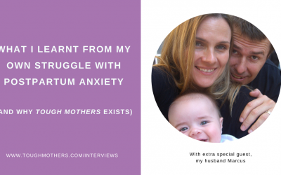 Episode #2: What I learnt from my own struggle with postpartum anxiety (and why Tough Mothers exists)