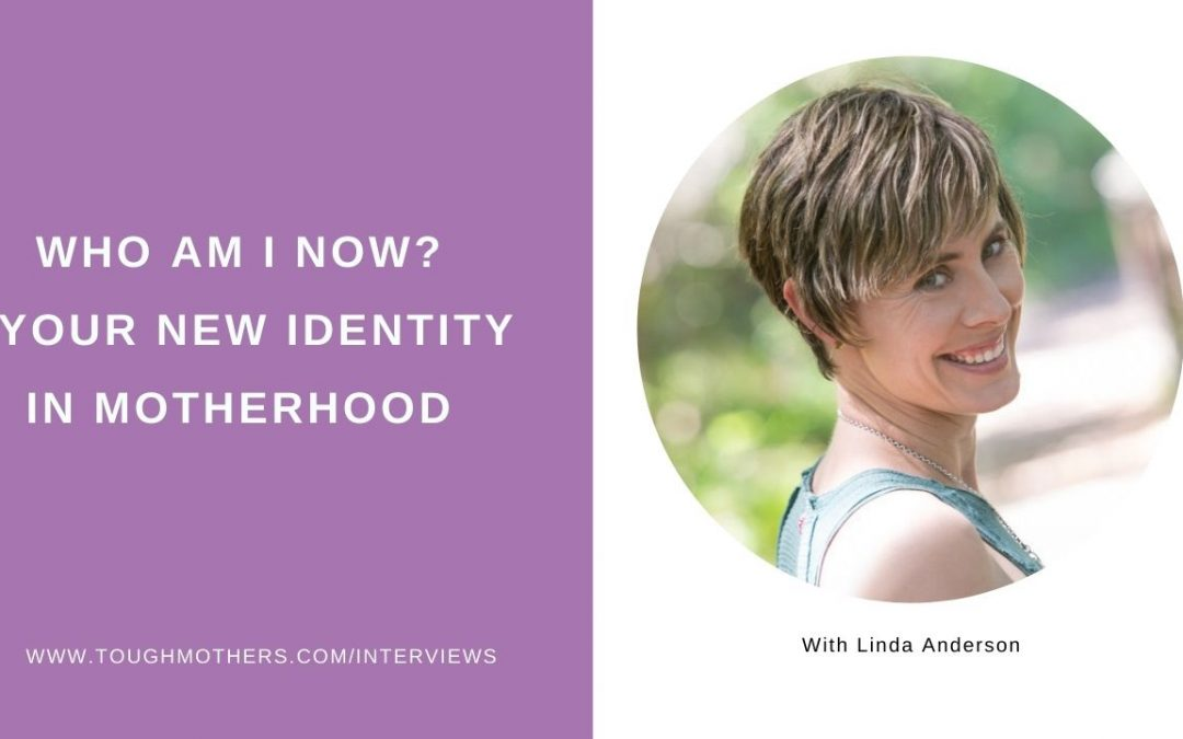 Episode #8: Who am I now? – Your new identity in motherhood