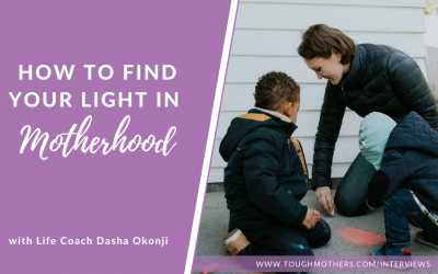 Episode #17: How to Find Your Light in Motherhood with Life Coach Dasha Okonji